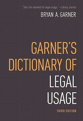 Garner's Dictionary of Legal Usage By Garner, Bryan